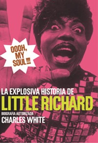 OOOH MY SOUL!!! LA EXPLOSIVA HISTORIA DE LITTLE RICHARD