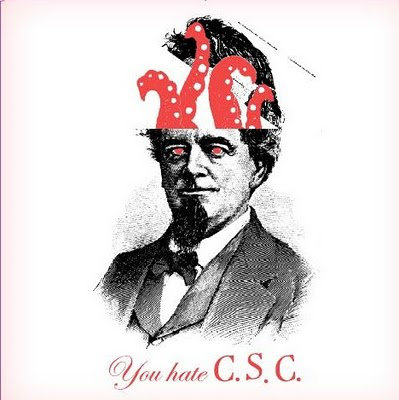 You hate C.S.C
