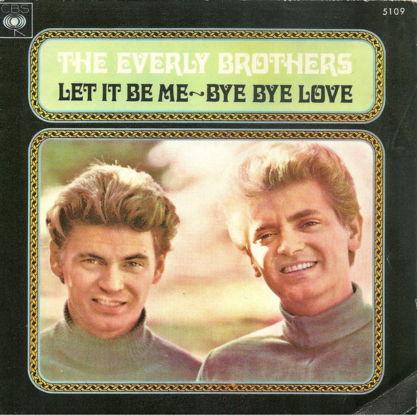 Let It Be Me / Bye Bye Love