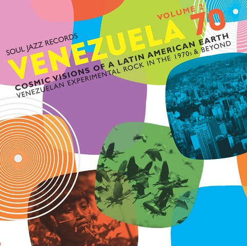 Venezuela 70 Volume 2 (Cosmic Visions Of A Latin American Earth: Venezuelan Experimental Rock In The