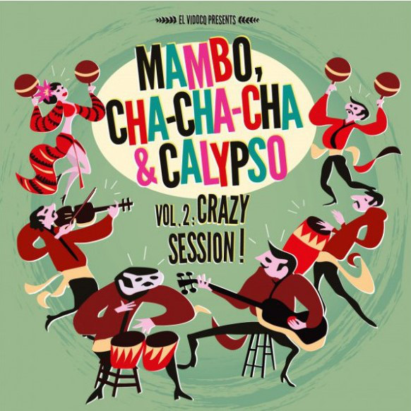 Mambo, Cha-Cha-Cha & Calypso Vol.2 Crazy Session!