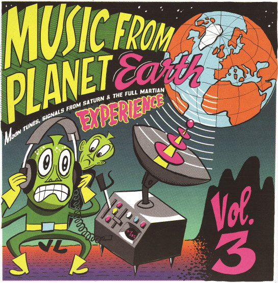 Music From Planet Earth Vol. 3 - Moon Tunes, Signals From Saturn & The Full Martian Experience