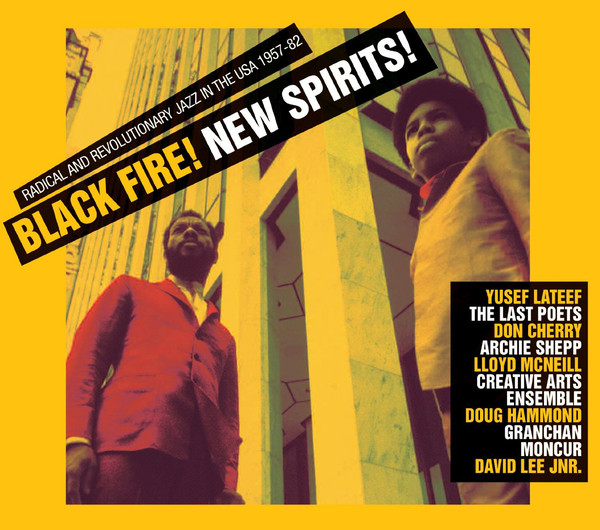Black Fire! New Spirits! Radical And Revolutionary Jazz In The U.S.A. 1957 - 1982