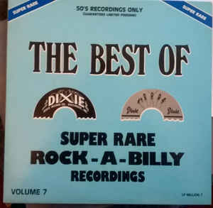 The Best Of Dixie - Super Rare Rock-A-Billy Recordings Vol. 7