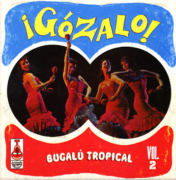 ¡Gózalo! Bugalú Tropical Vol.2