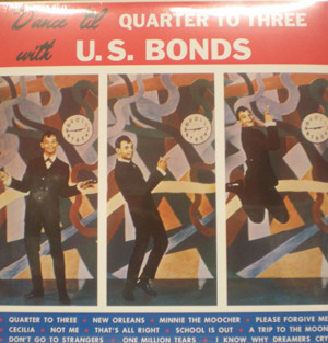 Dance 'Til Quarter To Three With U.S. Bonds