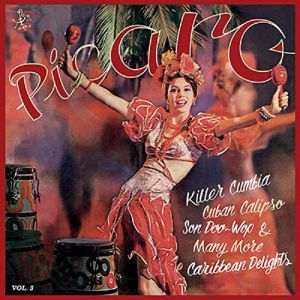 Pícaro Vol.3 - Killer Cumbia, Cuban Calipso, Son Doo-Wop & many more Caribbean delights