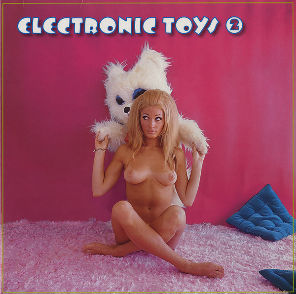 Electronic Toys 2 (A Retrospective Of Early Synthesizer Music)