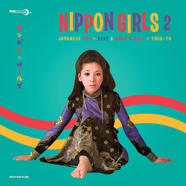Nippon Girls 2: Japanese Pop, Beat & Rock'N'Roll 1966-70
