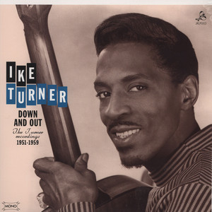 Down And Out - Ike Turner Recordings 1951-1959