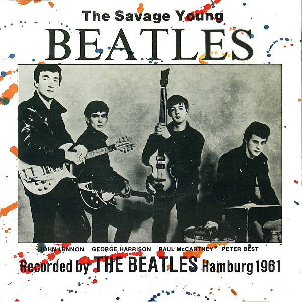 The Savage Young Beatles - Recorded Live Hamburg 1961