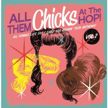 All Them Chicks At The Hop! Vol.2