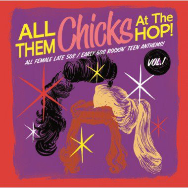 All Them Chicks At The Hop! Vol.1