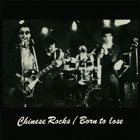 Chinese Rocks / Born To Lose