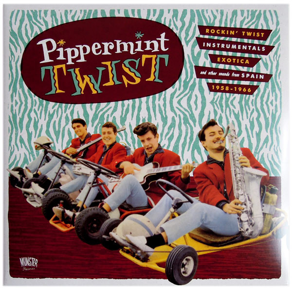 Pippermint Twist Rockin Twist - Instrumentals - Exotica And Other Sound From Spain 1958-1966